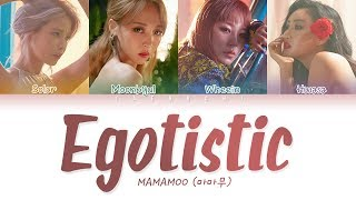 Cover images MAMAMOO(마마무) - Egotistic (너나 해) LYRICS (Color Coded Eng/Rom/Han/가사)