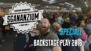 Sgananzium #28 - Speciale: Backstage Play 2016