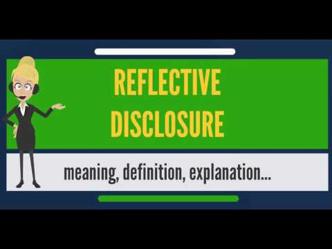 What is REFLECTIVE DISCLOSURE? What does REFLECTIVE DISCLOSURE mean?
