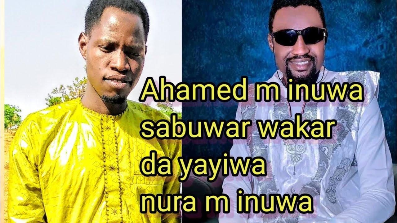 Download SABUWAR WAKAR DA AHAMED M INUWA YAYIWA NURA M INUWA