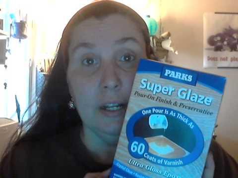 Parks Super Glaze... Bye Bye Envirotex