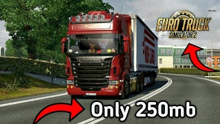 Download 🔴 Euro Truck Simulator 2 on Android 🔴 [Only 250 Mb]