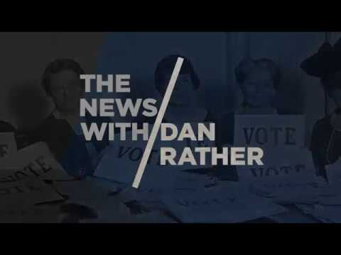 The News With Dan Rather 02/12/18 - Ep.004