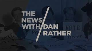 The News With Dan Rather 02/12/18 - Ep.004 thumbnail