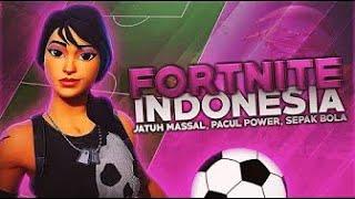 MILYHYA - Fortnite Battle Royal Indonesia   Jatuh Massal, Pacul Power, Sepak Bola