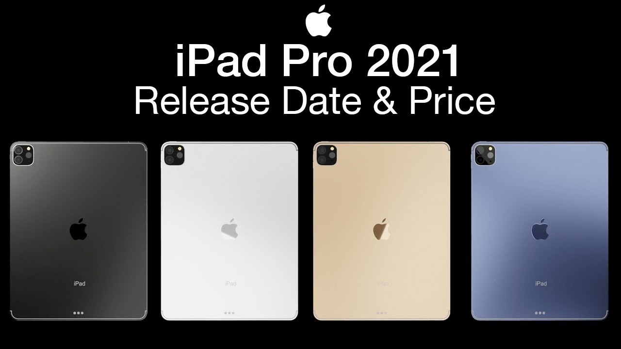 iPad Pro 2021 Release Date and Price - April iPad Pro ...