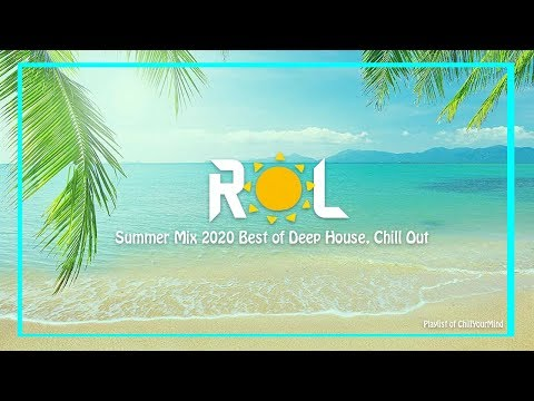 ROL MUSICA • 24/7 Chill Out Music - Deep House, Tropical House