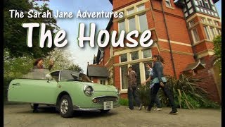 The House | The Sarah Jane Adventures