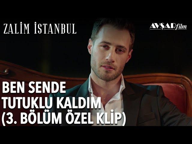 Ben Sende Tutuklu Kaldım | Zalim İstanbul 3. Bölüm (Özel Klip)