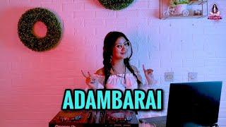 Download TIKTOK VIRAL!!! ADAMBARAI (DJ IMUT REMIX)