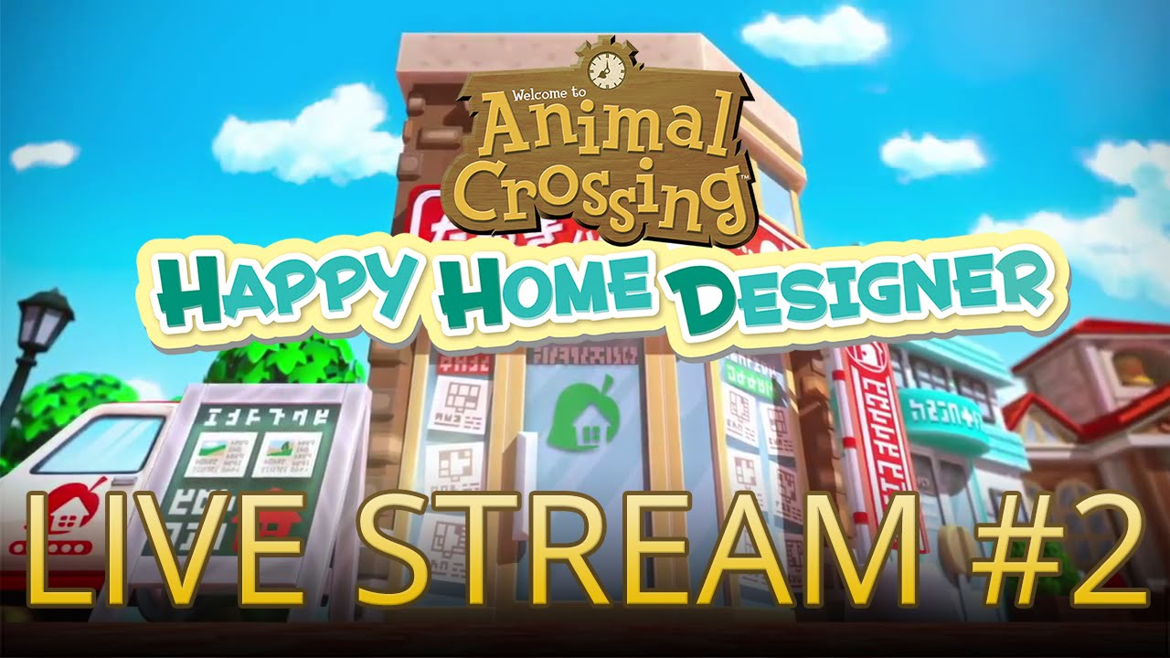 Animal Crossing Happy Home Designer Countdown To Release Live Stream 2 English Youtube
