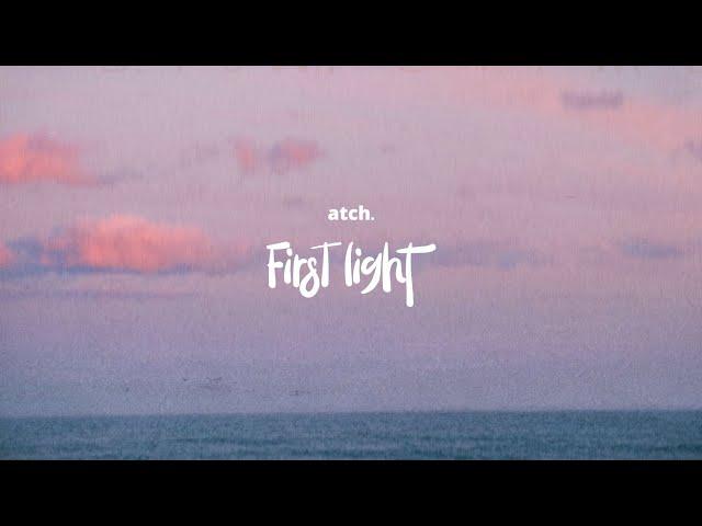 Atch - First Light