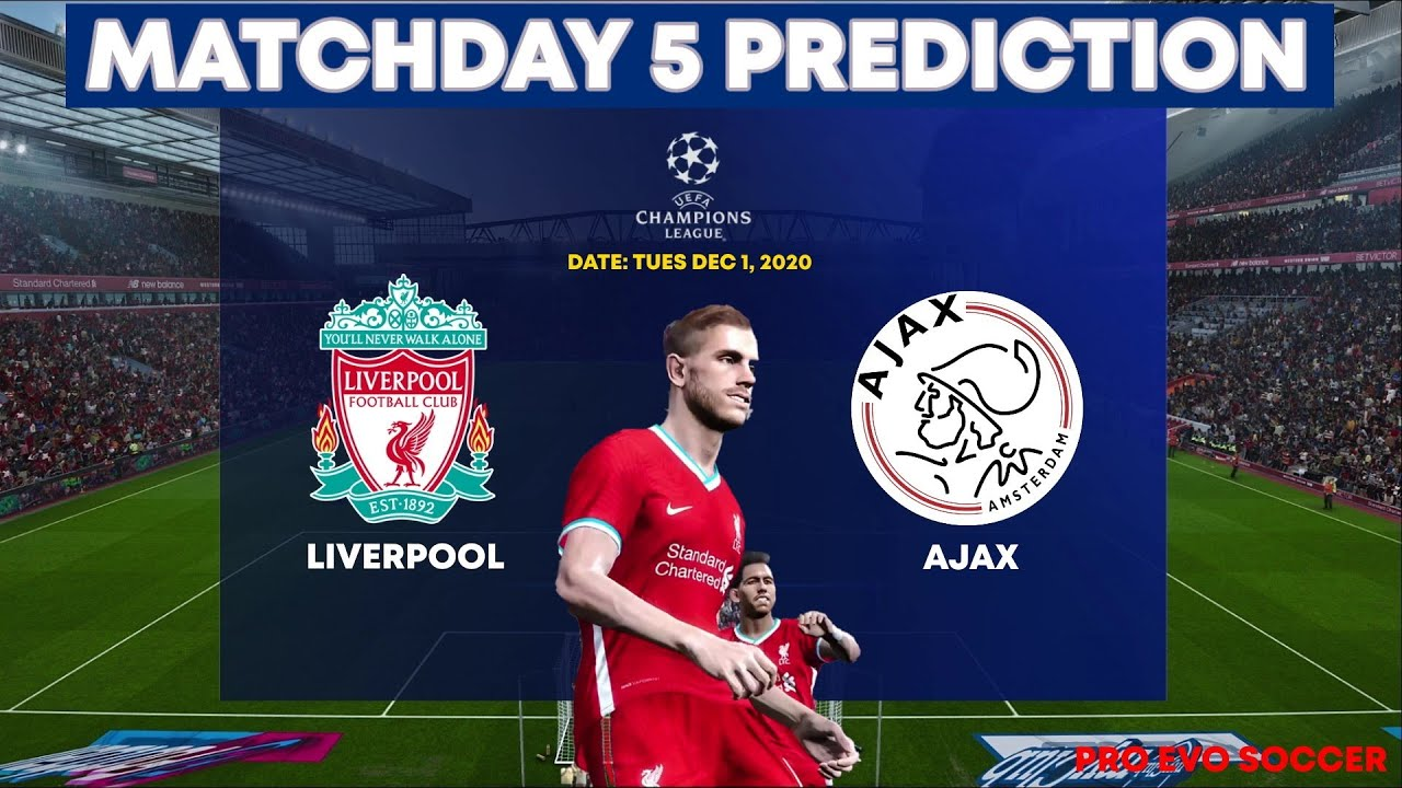 Liverpool Vs Ajax Uefa Champions League Group D Matchday 5 Prediction Youtube