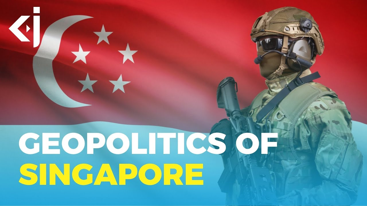Geopolitics of Singapore - KJ Reports