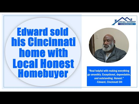 Edward sold his Cincinnati, OH home with Local Honest Homebuyer