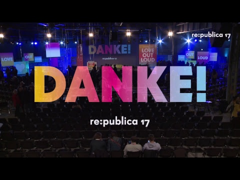 re:publica 2017 | Day 3 - Livestream Stage 1 - English