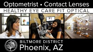 Optometrist phoenix az for the best optometrist, contact lenses and eyeglasses in phoenix, arizona, visit healthy eye care fit optical biltmore distri...