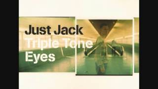 Watch Just Jack Triple Tone Eyes video