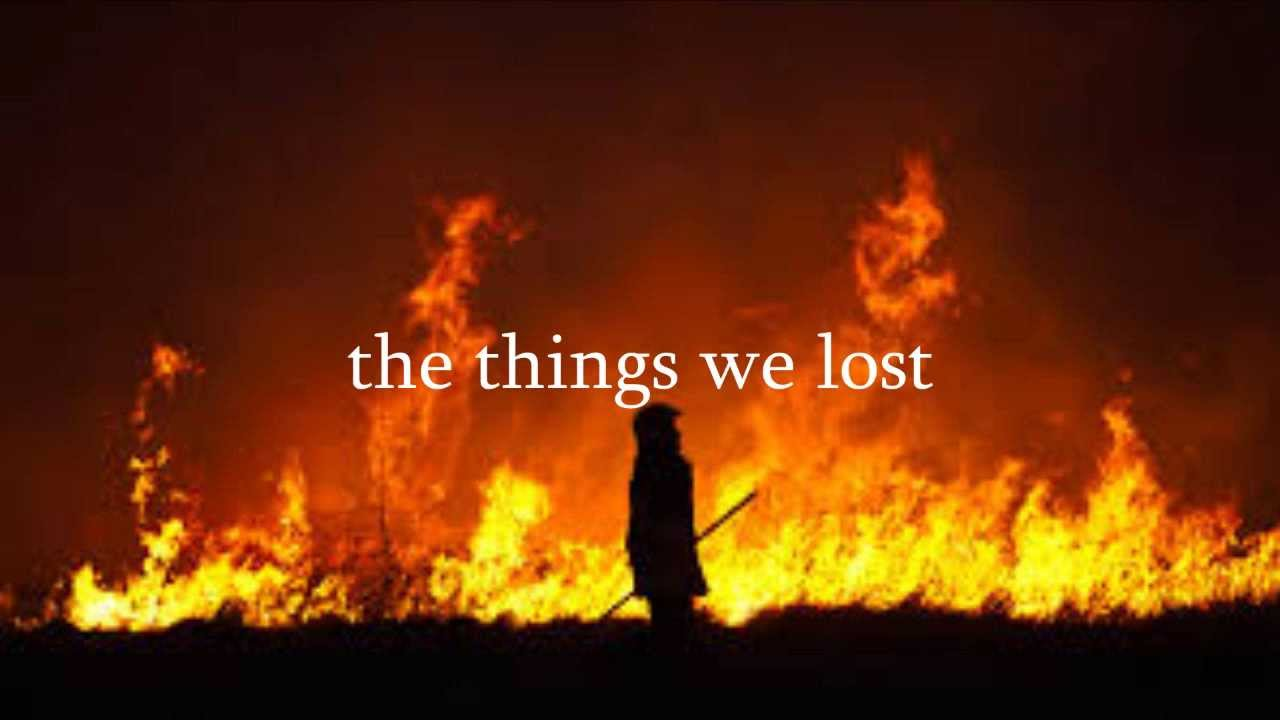 What does things we lost in the fire mean? - definitions