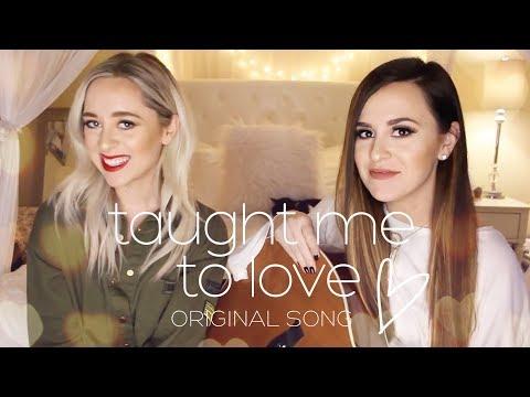 """Taught Me To Love"" by Megan & Liz (Original Song)"