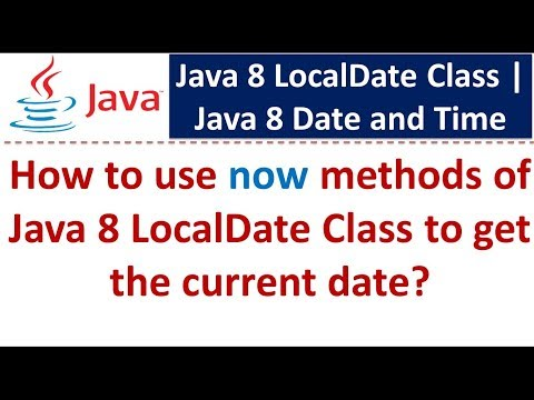 How to use now methods of Java 8 LocalDate Class to get the