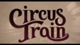 Circus Train - In Reverie (Lyric Video)