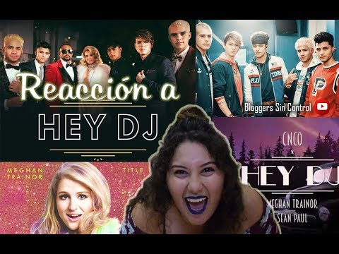 Reaccion a HEY DJ - CNCO feat Meghan Trainor y Sean Paul - BLOGGERS SIN CONTROL Mp3