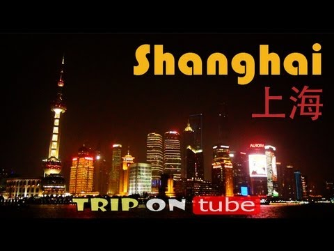 Trip on tube : China trip ( 中国 )Episode 1 - Shanghai trip (
