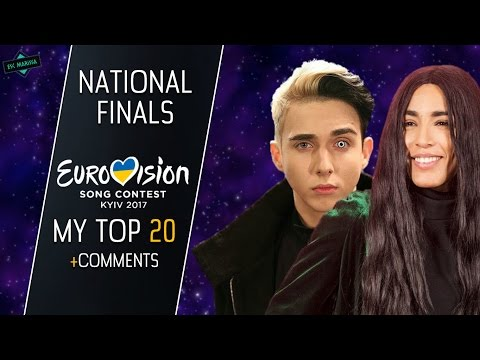 eurovision-2017:-national-finals-l-my-top-20-(with-comments)