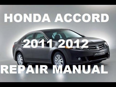 Honda Accord 2011 2012 Repair Manual Youtube