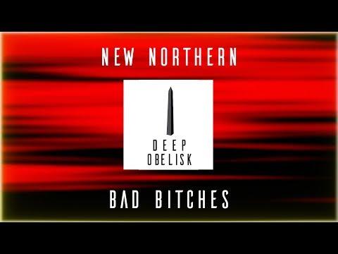 New Northern - Bad Bitches (Original Mix)