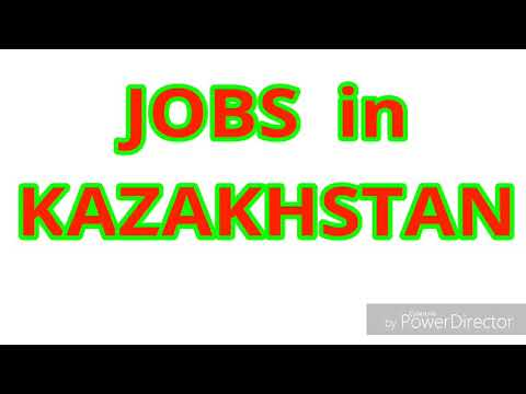 JOBS in KAZAKHSTAN   25 LATEST JOBS for ALL NATIONALITY   JOBS TODAY
