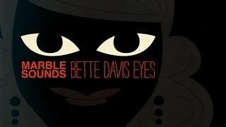 Marble Sounds - Bette Davis Eyes