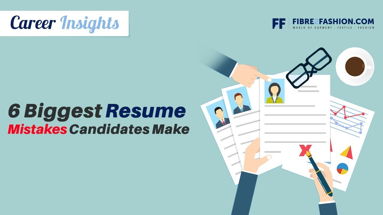 Career Insights - 6 Biggest Resume Mistakes Candidate Makes   Fibre2Fashion