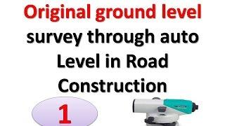 Original ground level survey through auto Level in Road Construction
