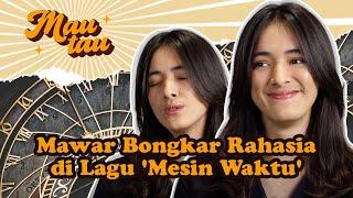 #MauTau Curhatan Mawar de Jongh Lewat Lagu 'Mesin Waktu'