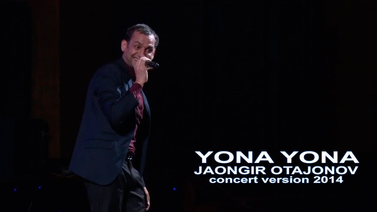 Jahongir Otajonov - Yona yona   Жахонгир Отажонов - Ёна ёна (concert version 2014)