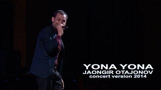 Скачать Jahongir Otajonov Yona Yona Жахонгир Отажонов Ёна ёна Concert Version 2014