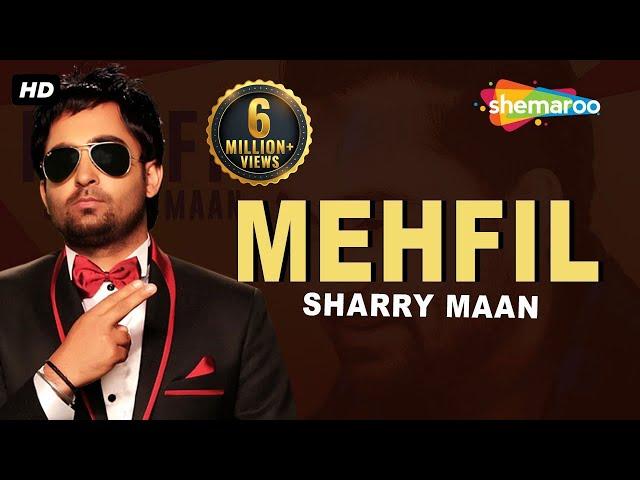 Mehfil   Sharry Maan   New Punjabi Songs 2017   Shemaroo Punjabi