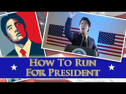 How To Run For President!