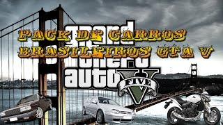 GTA V -  Pack De Carros BRASILEIROS - GTA V PC!! MOD