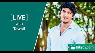 Bikroy Live with Tawsif Mahbub!