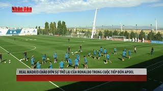 Tin Thể Thao 24h Hôm Nay (7h - 13/9): Real Madrid Chào Đón Ronaldo, Tottenham Đón Tiếp Dortmund