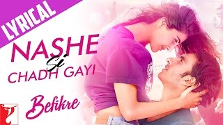 Lyrical: Nashe Si Chadh Gayi Song with Lyrics | #Befikre | Ranveer Singh | Vaani Kapoor