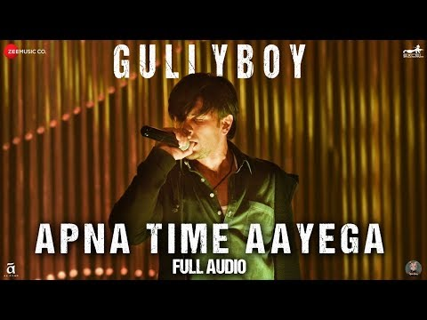Apna Time Aayega - Full Audio | Gully Boy | Ranveer Singh & Alia Bhatt | DIVINE | Dub Sharma Mp3