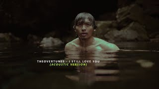 THEOVERTUNES - I STILL LOVE YOU (ACOUSTIC VERSION) MV COVER