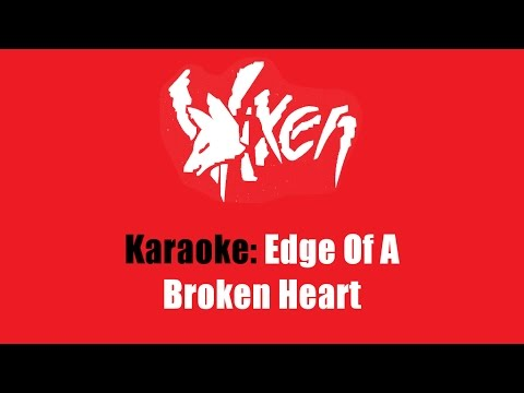 Vixen - Edge Of A Broken Heart (Karaoke)