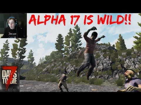 Alpha 17 Is WILD!! 7 Days To Die GIVEAWAY  Day 1 Night 1! First Look At Leaping Zombies!?