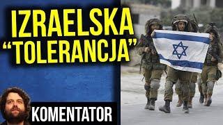 Izraelska Tolerancja w Praktyce - STRACH SIĘ BAĆ - Analiza Komentator