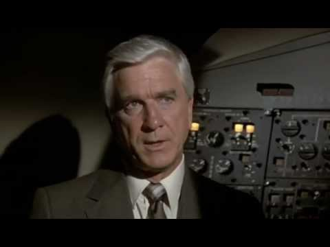 Airplane!  Leslie Nielsen